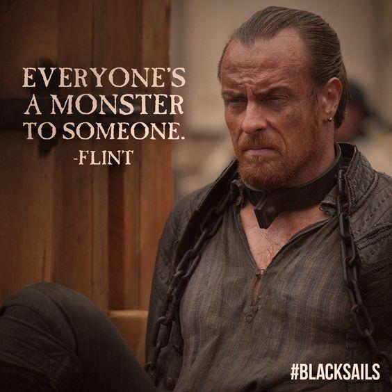 Flint quote. Final Season 2. Black Sails. Starz