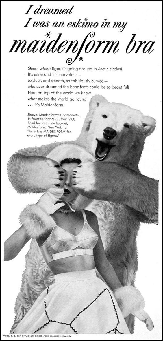 Polar bears usually play guess-who first. It's grizzlies that just attack. (Funny bad retro bra ads)