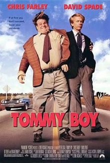 Tommy Boy...so funny in its pure silliness