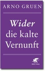 Wider die kalte Vernunft  »Ein Geschenk für all jene, die bereit sind, querzudenken und sich für eine Welt des Miteinander zu engagieren.« Konstantin Wecker