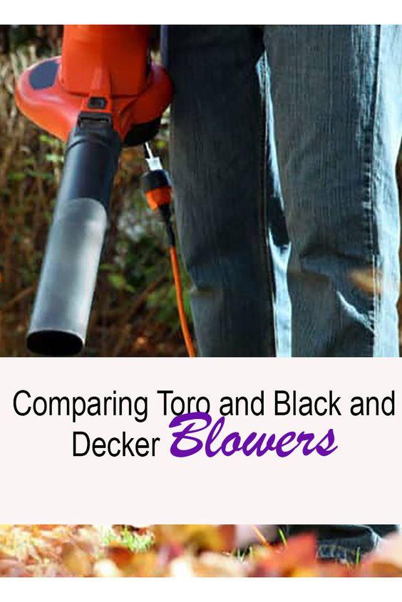 Toro Vs Black And Decker Blower Benefits Of Both And Top Picks 2020 Blowers Decker