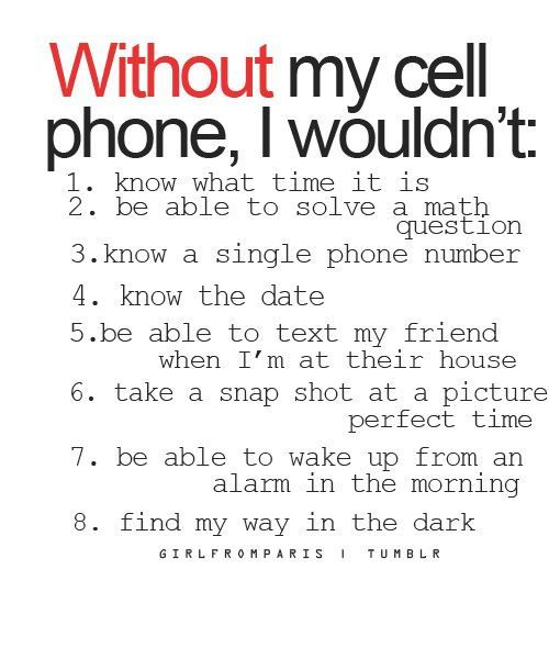 Without my cell phone...