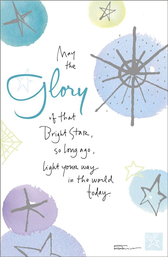 """May the glory of that bright star, so long ago, light your way in the world today.""  Merry Christmas to you!  www.kathydavis.com/"