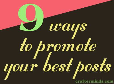 How to Promote Your Best Posts
