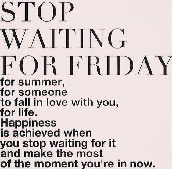 ♥: Remember This, Happiness Is, Start Living, So True, Fall In Love With, Waiting Start, Moment You Re, Don T Wait