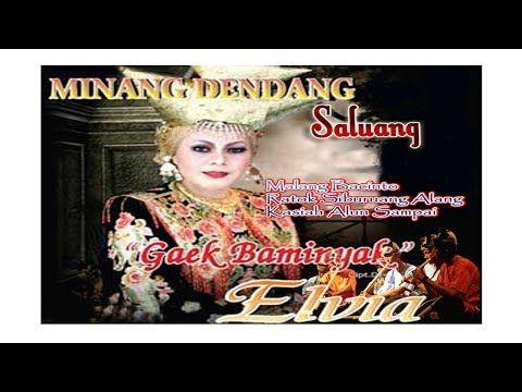 Lagu Dendang Saluang Minang Elvia Full Album Gaek Baminyak