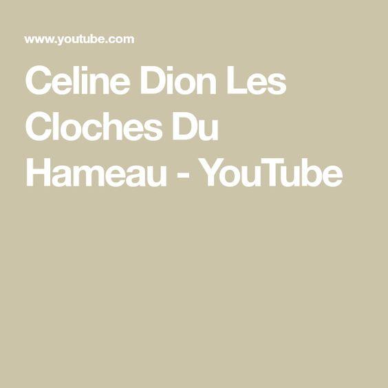 Celine Dion Les Cloches Du Hameau Youtube