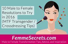 10 Male to Female Resolutions to Try in 2016 (MTF Transgender / Crossdressing Tips): http://feminizationsecrets.com/male-to-female-resolutions/
