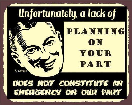 $32.00 Lack of Planning Vintage Metal Art Funny Art Retro Tin Sign  From Vintage Metal Art   Get it here: http://astore.amazon.com/ffiilliipp-20/detail/B0061DMWUG/175-3666765-7571441