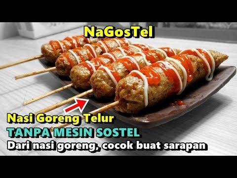 Cara Membuat Nagostel Nasi Goreng Telur Tanpa Alat Mesin Sostel Resep Sosis Telur Youtube Resep Sosis Sosis Resep Makanan