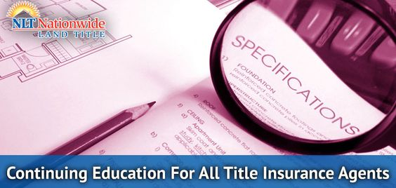 Continuing Education for All Title Insurance Agents - http://nationwidetitle.net/continuing-education-for-all-title-insurance-agents/