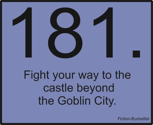 Oh Goblin King, wherever you may be, come and take me away from this dreadful place!