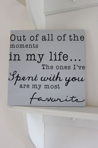 aww: Family Pictures, Baby Quotes And Sayings, Anniversary Quote, My Life, Master Bedrooms, I Ve Spent, Favorite Moments, Family Saying, Baby Boy Quotes And Sayings