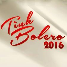 Tình Bolero 2016 -