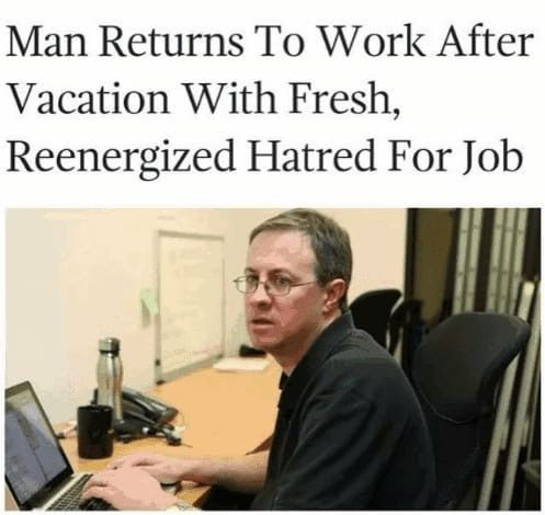 Returning To Work After Vacation Work Humor Work Memes Best Funny Pictures