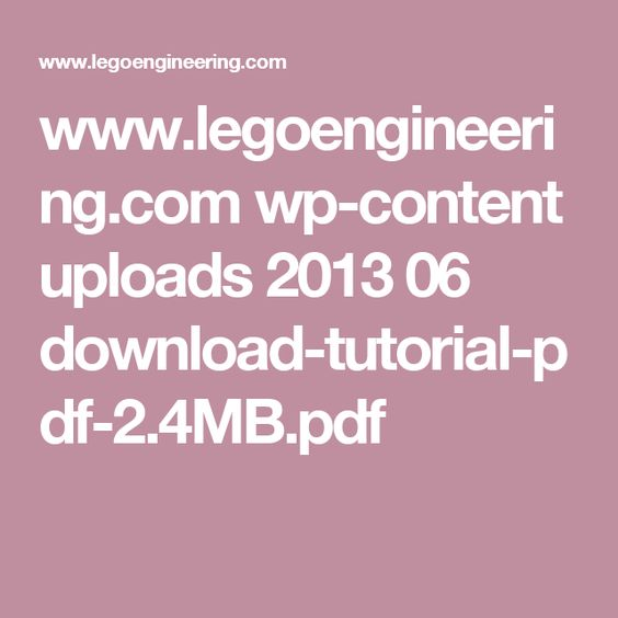 www.legoengineering.com wp-content uploads 2013 06 download-tutorial-pdf-2.4MB.pdf