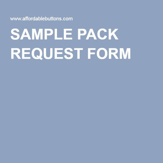 SAMPLE PACK REQUEST FORM FREE BUTTONS!! FREE GIVE-AWAYS - request form