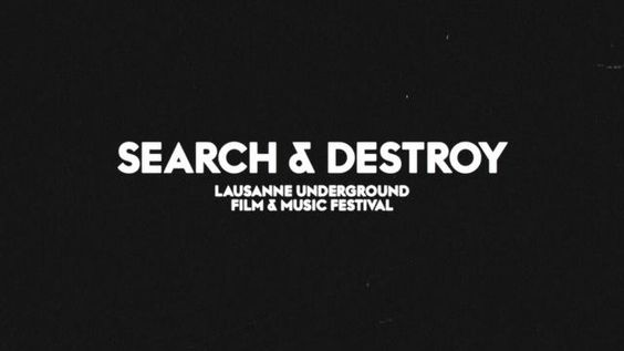 SEARCH & DESTROY by Demian. Lausanne Underground Music & Film Festival, LUFF poster.