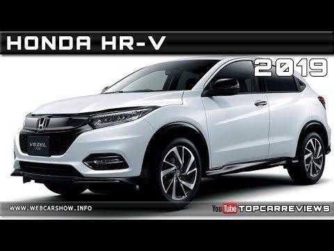 2019 Honda Hr V Review Rendered Price Specs Release Date Youtube Honda Hrv Honda Hrv