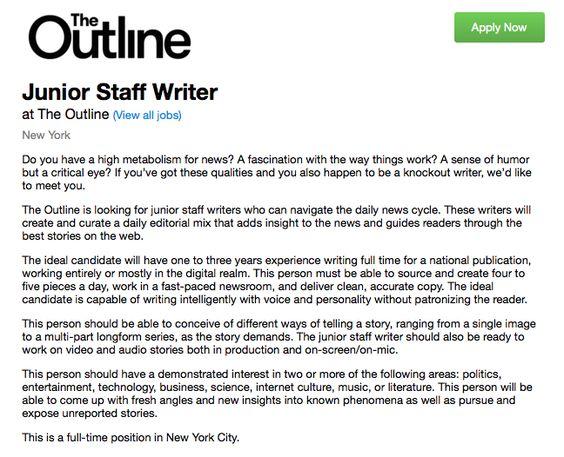 Junior Staff Writer https://boards.greenhouse.io/theoutline/jobs/265057#.V88NYFdBJxt