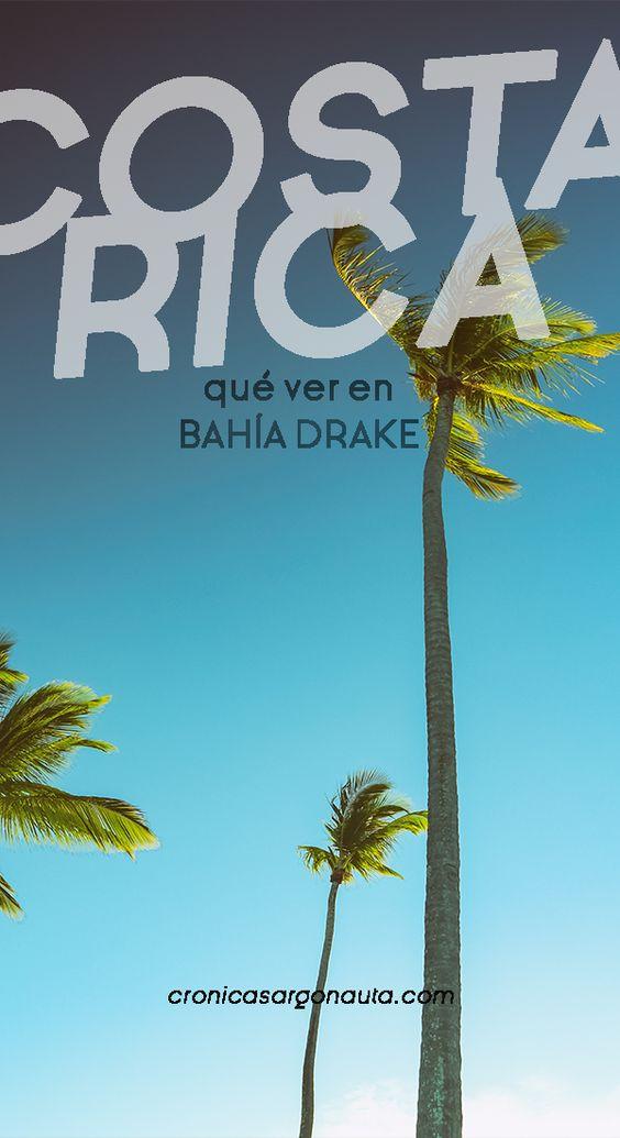 Qué ver en Bahía Drake, Costa Rica. Info útil y razones para visitar el pueblo más bonito de la Península de Osa.
