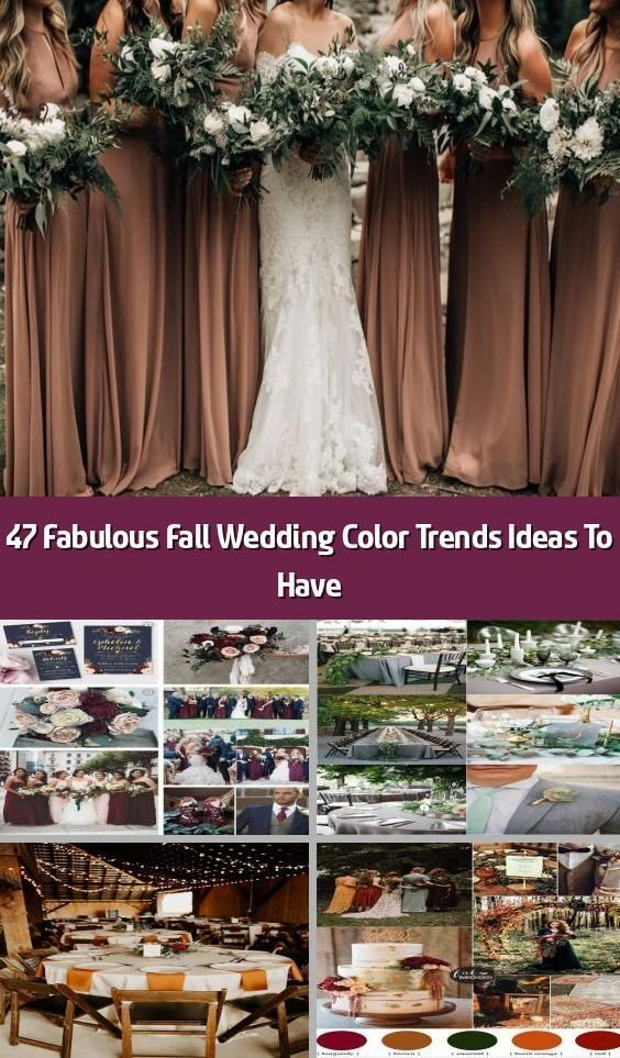 47 Fabulous Fall Wedding Color Trends Ideas To Have Did You Know That September And October Are Am In 2020 Wedding Colors Wedding Color Trends Fall Wedding Colors