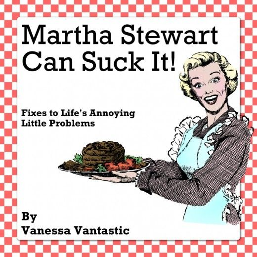 Martha Stewart Can Suck It - Hilarious inappropriate christmas gift for my lady friends