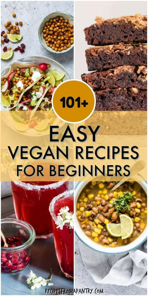 101 Easy Vegan Recipes That Are Simple To Make And Full Of