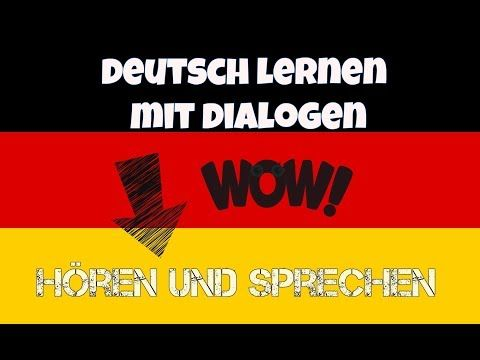 Deutsch Lernen Mit Dailogen Horen Sprechen 25 Dailogen Youtube Learn German German Study German Language