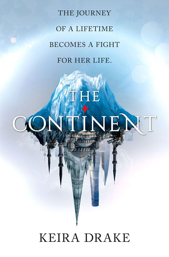 #CoverReveal The Continent (The Continent, #1) by Keira Drake