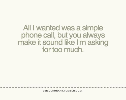 Phone Call Quotes All Wanted Was A Simple Phone Call  Quote  Pinterest  Inspiring