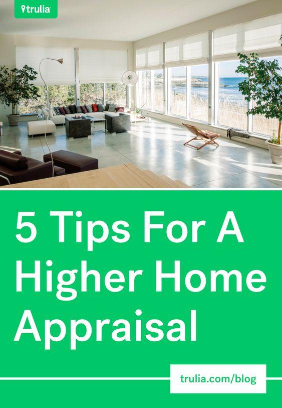 5 Home Appraisal Tips Money Matters Trulia Blog Home Appraisal Home Refinance Refinance Mortgage