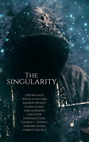 The Singularity magazine (Issue 4) contains a reprint of 'Jump Cut' by Lauren C. Teffeau. Other stories by Wallace, Jon; Suggars, Philip A.; Wilmot, Andrew; Gomel, Elana; Learmont, Tom; Etter, Jon; Goel, Himanshu; Ahern, Edward; & Buchly, Corbett.