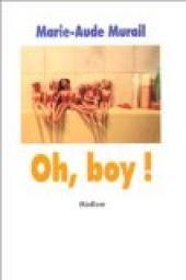 Oh, boy ! - Marie-Aude Murail - Babelio
