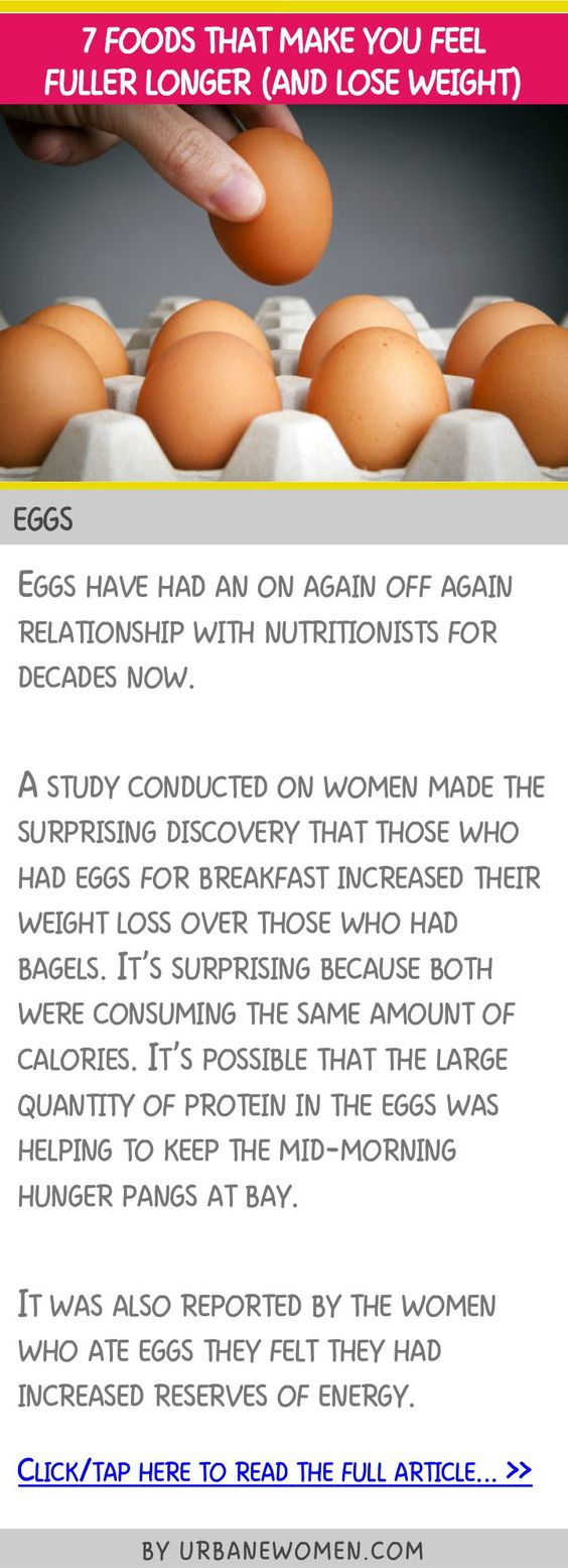 7 foods that make you feel full longer (and lose weight) - Eggs