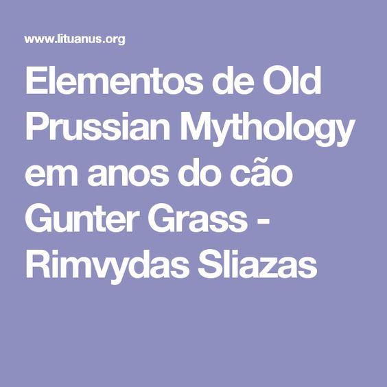 Elementos de Old Prussian Mythology em anos do cão Gunter Grass - Rimvydas Sliazas
