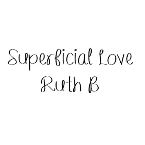 Ruth B – Superficial Love acapella