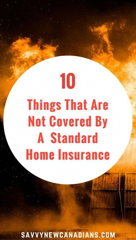 10 Things That Are Not Covered By A Standard Home Insurance