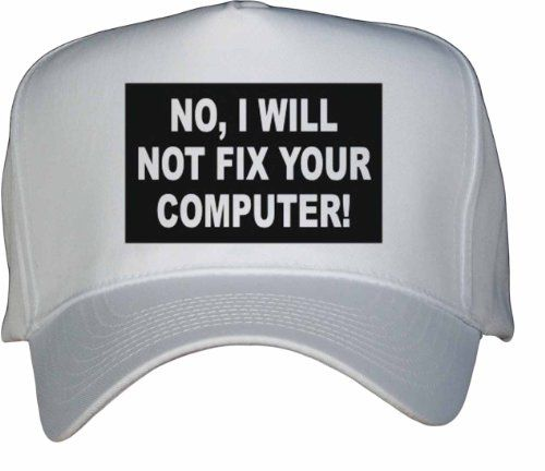 NO I WILL NOT FIX YOUR COMPUTER White Hat / Baseball Cap