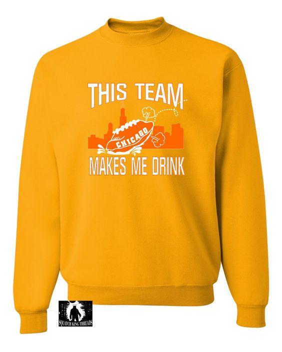 Adult This Team Makes Me Drink Funny Football Chicago Sweatshirt Crewneck