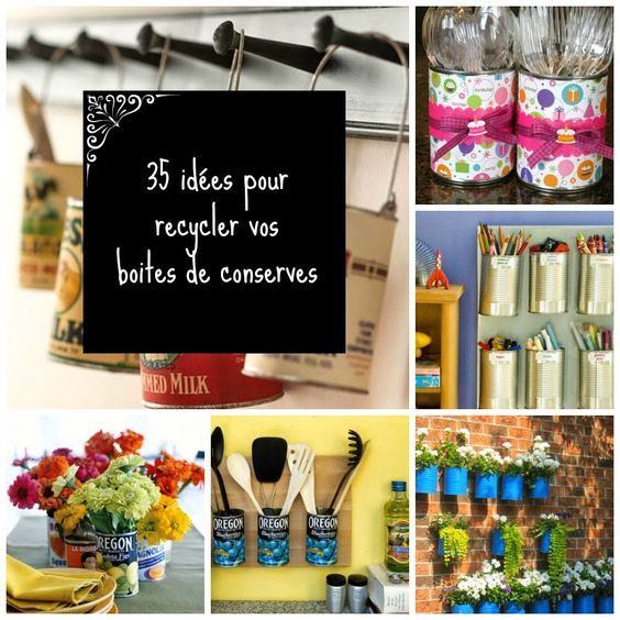 35 id es pour recycler vos boites de conserves jardins maison et bricolage - Recycler boite de conserve ...
