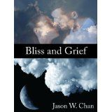 Bliss and Grief (Kindle Edition)By Jason W. Chan