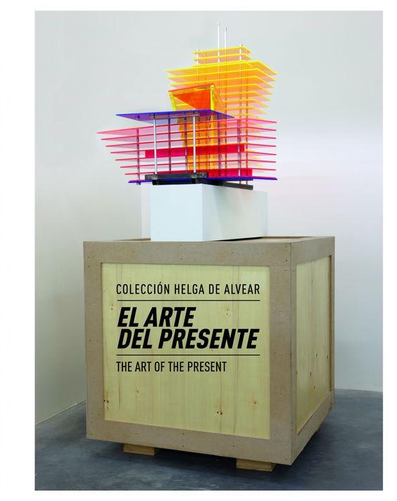 EL ARTE DEL PRESENTE. Colección Helga de Alvear