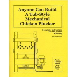 Anyone can build a tub style mechanical chicken plucker