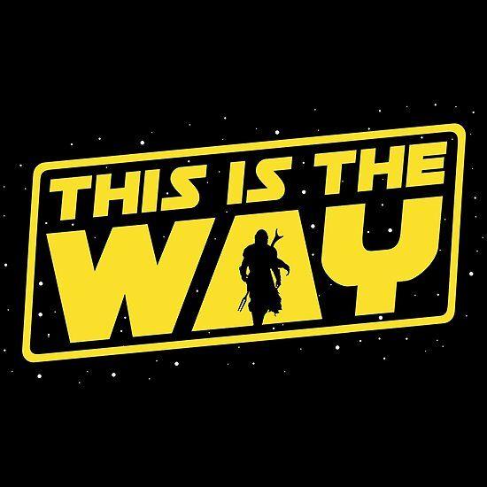 This is the Way The mandalorian design available at Redbubble #mandalorian  #themandalorian #mandalor #bobafett… | Star wars art, Star wars poster,  Star wars fandom