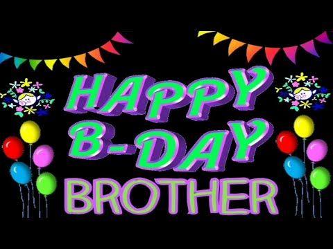 Happy Birthday My Dear Brother Whatsapp Status Birthday Animated