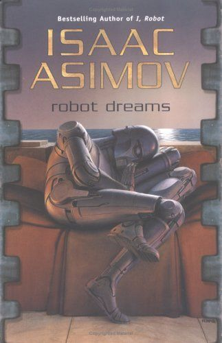 Robot Dreams (Masterworks of Science Fiction « Library User Group