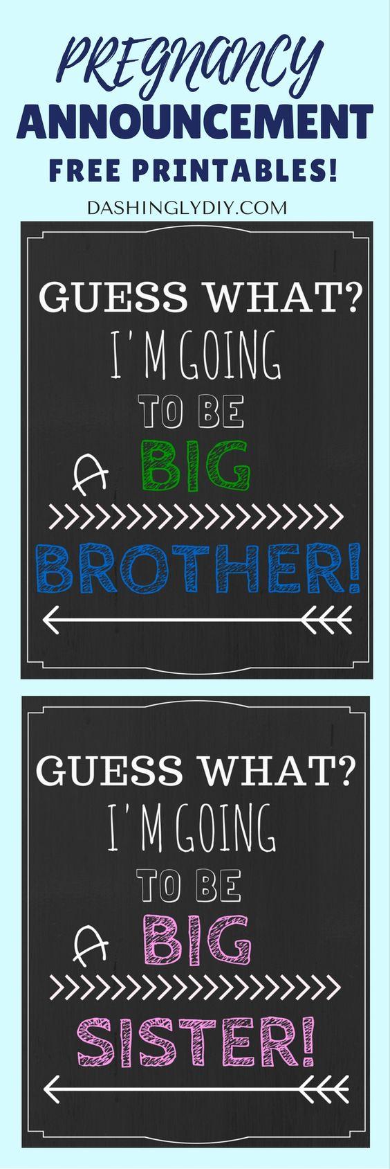 "Free printables for announcing pregnancy via dashinglydiy.com. ""I'm Going to Be a Big Brother/Big Sister"". So cute!"