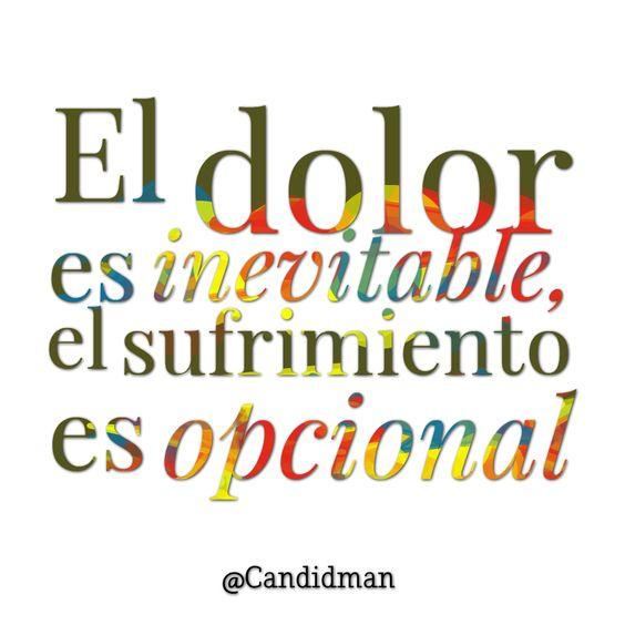 """""""El #Dolor es inevitable, el #Sufrimiento es opcional"""". # ..."""