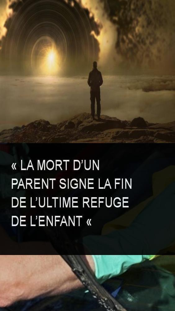 Citation Sur La Mort D Un Proche : citation, proche, Parent, Signe, L'ultime, Refuge, L'enfant, #Signe, #Pare, Developement, Personnel,, Manques,, Positivity